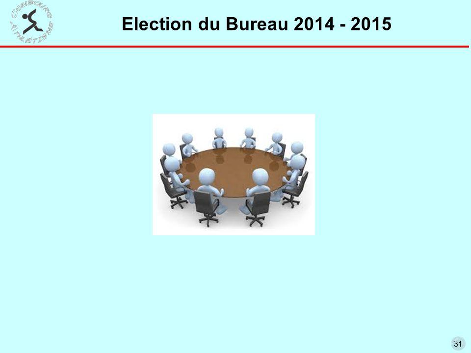 31 Election du Bureau 2014 - 2015