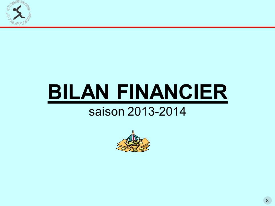8 BILAN FINANCIER saison 2013-2014