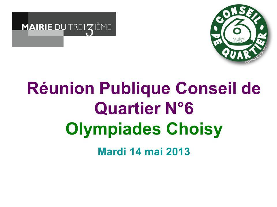 Réunion Publique Conseil de Quartier N°6 Olympiades Choisy Mardi 14 mai 2013