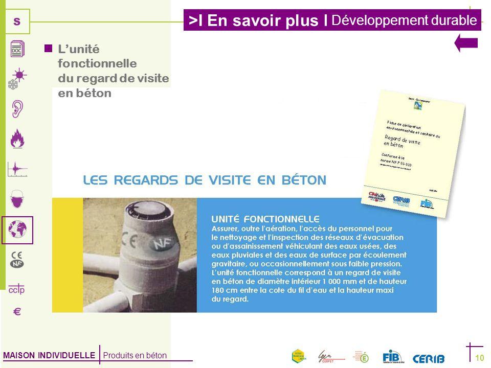 MAISON INDIVIDUELLE Produits en béton >I En savoir plus I Développement durable 10  L'unité fonctionnelle du regard de visite en béton