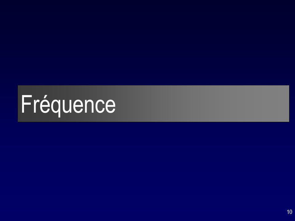 10 Fréquence