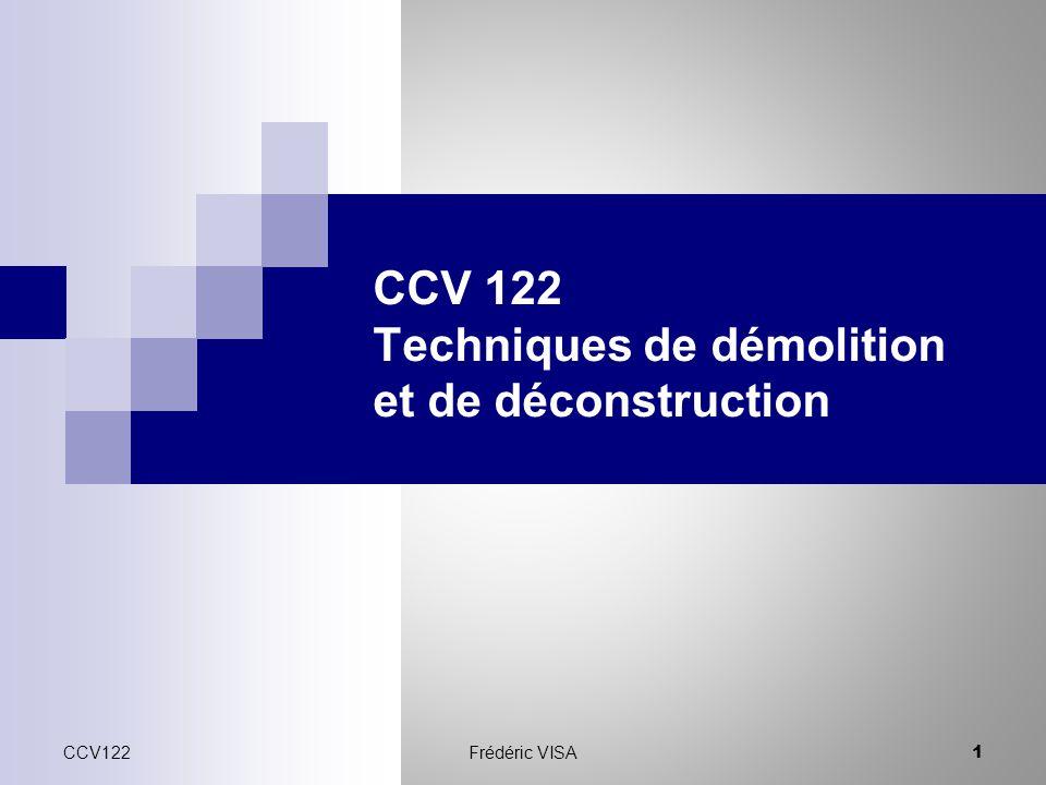 CCV 122 Techniques de démolition et de déconstruction CCV122 1 Frédéric VISA