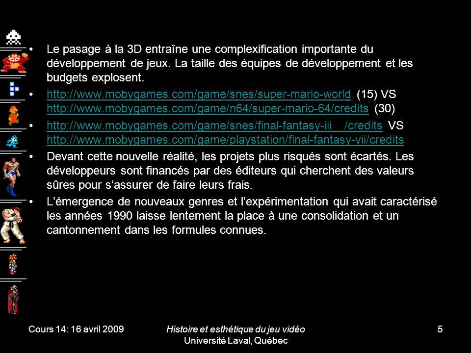 Cours 14: 16 avril 2009Histoire et esthétique du jeu vidéo Université Laval, Québec 5 Le pasage à la 3D entraîne une complexification importante du dé