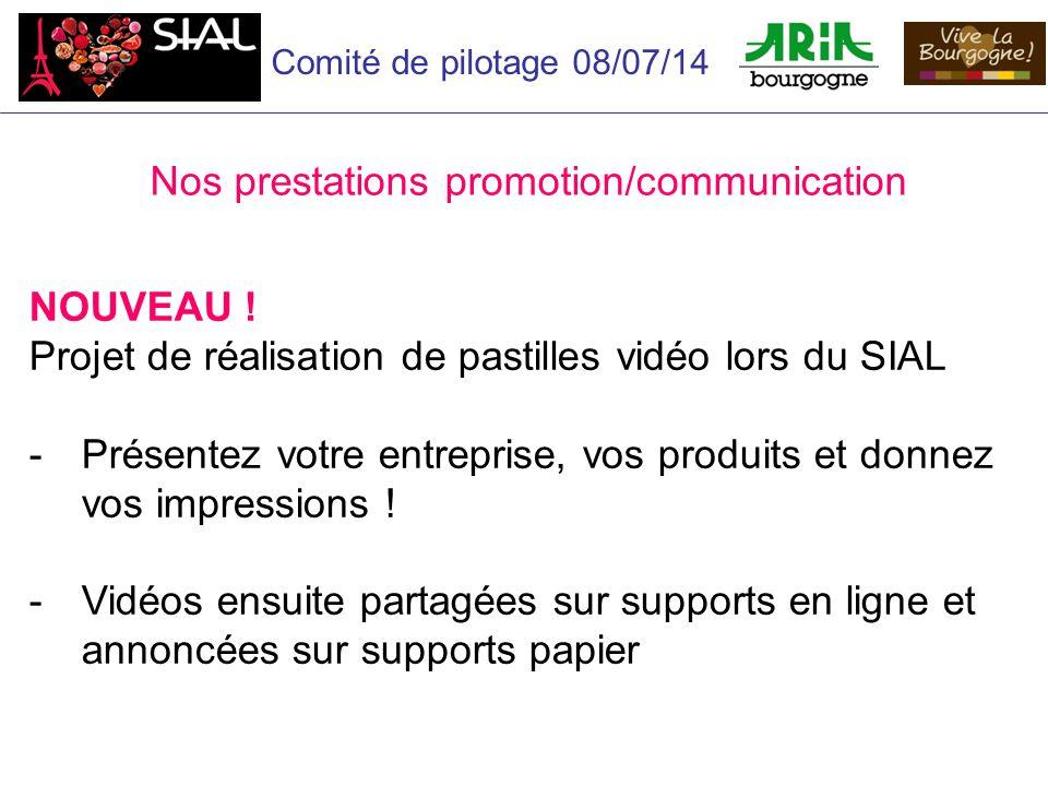 Comité de pilotage 08/07/14 Nos prestations promotion/communication NOUVEAU .