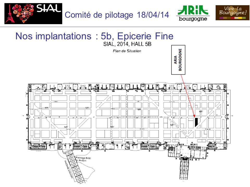 Comité de pilotage 18/04/14 Nos implantations : 5b, Epicerie Fine