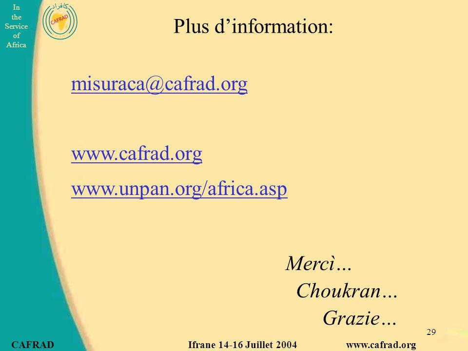In the Service of Africa CAFRAD Ifrane 14-16 Juillet 2004 www.cafrad.org 29 Mercì… Choukran… Grazie… misuraca@cafrad.org www.cafrad.org www.unpan.org/