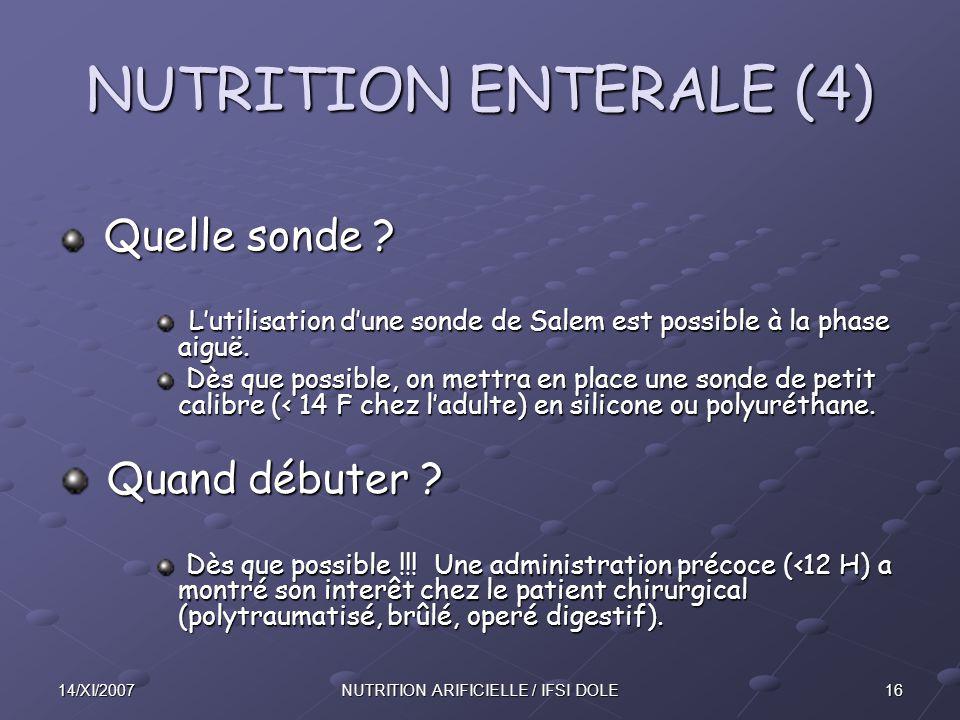 1614/XI/2007NUTRITION ARIFICIELLE / IFSI DOLE NUTRITION ENTERALE (4) Quelle sonde .
