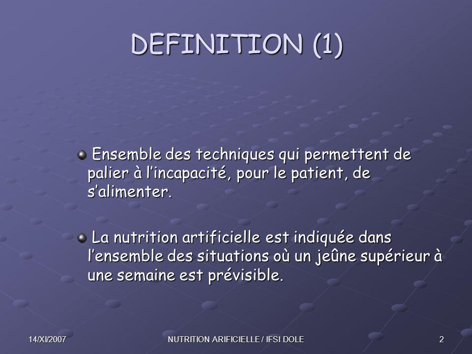 2314/XI/2007NUTRITION ARIFICIELLE / IFSI DOLE NUTRITION ENTERALE (9) Incidents : Pour assurer une prévention des régurgitations et des manifestations du reflux gastro oesophagien, le patient sera mis en position proclive + 30° si possible.