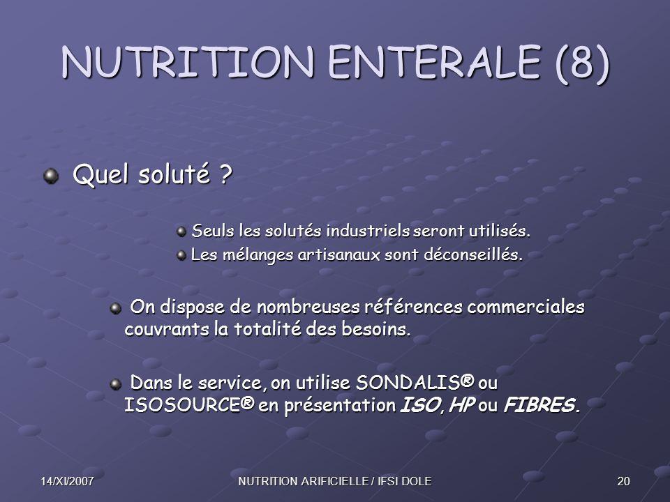 2014/XI/2007NUTRITION ARIFICIELLE / IFSI DOLE NUTRITION ENTERALE (8) Quel soluté .