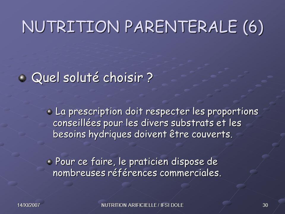 3014/XI/2007NUTRITION ARIFICIELLE / IFSI DOLE NUTRITION PARENTERALE (6) Quel soluté choisir .