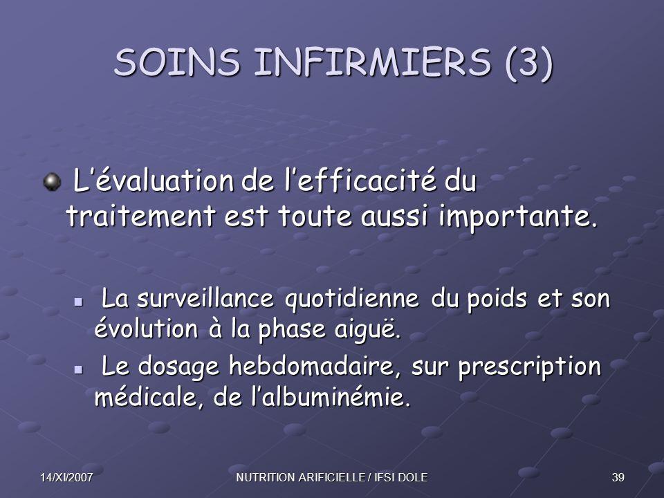 3914/XI/2007NUTRITION ARIFICIELLE / IFSI DOLE SOINS INFIRMIERS (3) L'évaluation de l'efficacité du traitement est toute aussi importante.
