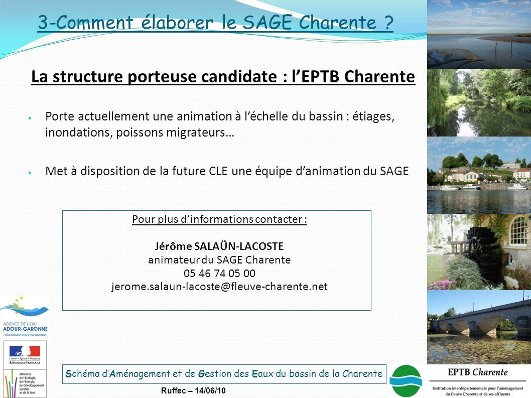 Schéma d'Aménagement et de Gestion des Eaux du bassin de la Charente Ruffec – 14/06/10 3-Comment élaborer le SAGE Charente ? La structure porteuse can