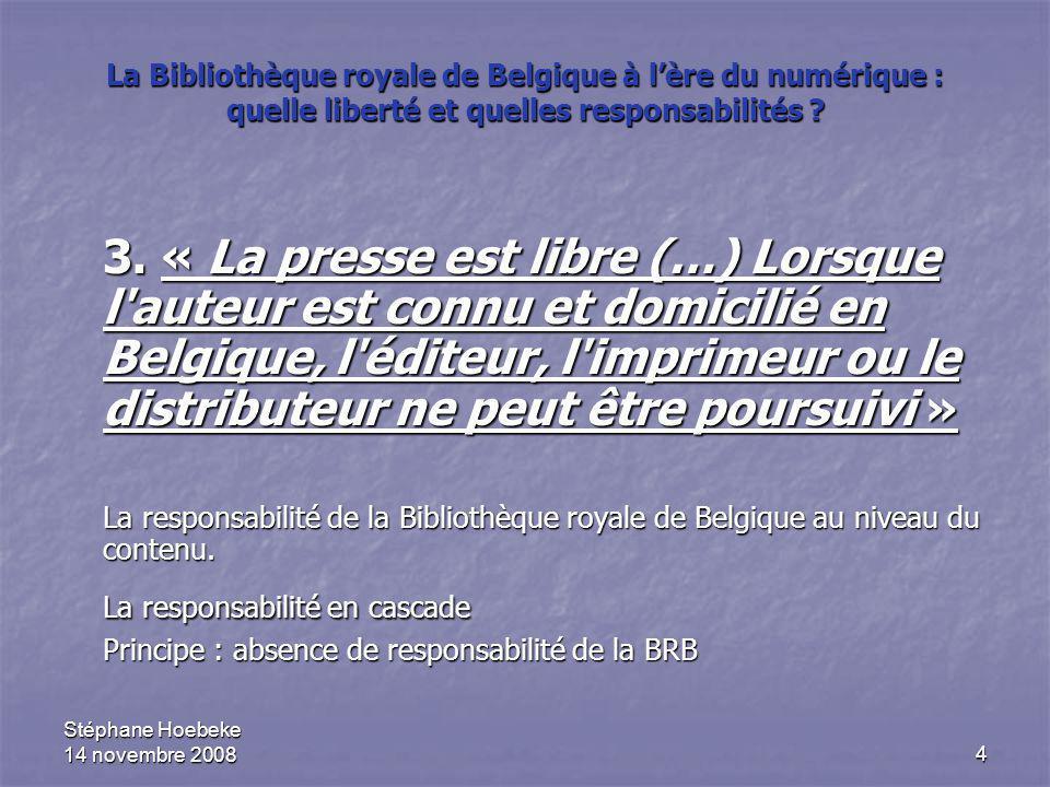 4 La Bibliothèque royale de Belgique à l'ère du numérique : quelle liberté et quelles responsabilités ? 3. « La presse est libre (…) Lorsque l'auteur
