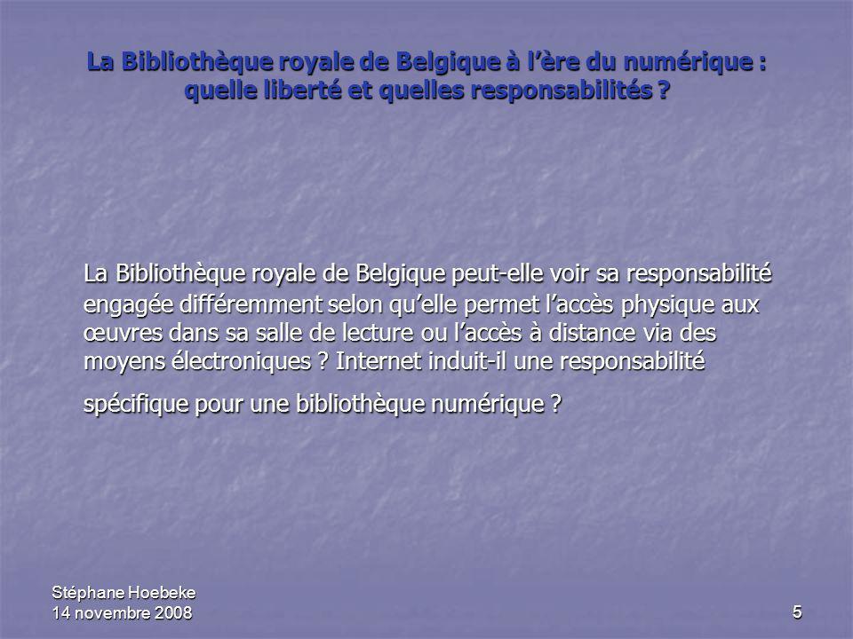 5 La Bibliothèque royale de Belgique à l'ère du numérique : quelle liberté et quelles responsabilités ? La Bibliothèque royale de Belgique peut-elle v