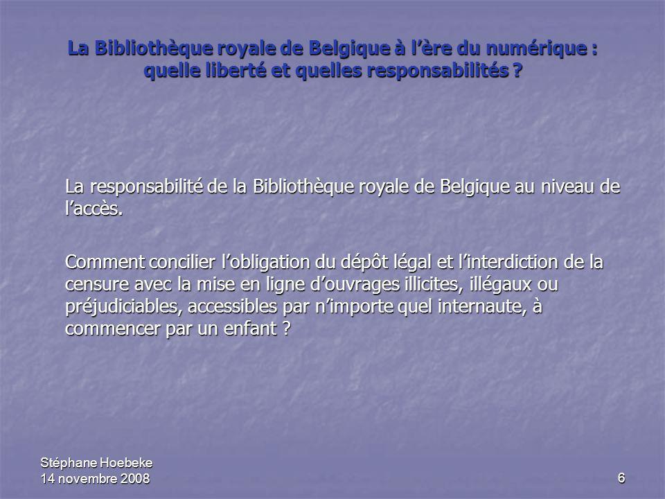 7 La Bibliothèque royale de Belgique à l'ère du numérique : quelle liberté et quelles responsabilités .