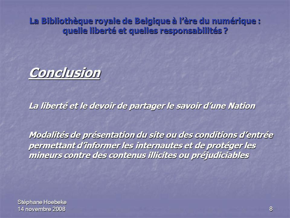 8 La Bibliothèque royale de Belgique à l'ère du numérique : quelle liberté et quelles responsabilités ? Conclusion La liberté et le devoir de partager