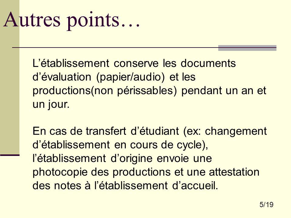 5/19 Autres points… L'établissement conserve les documents d'évaluation (papier/audio) et les productions(non périssables) pendant un an et un jour. E