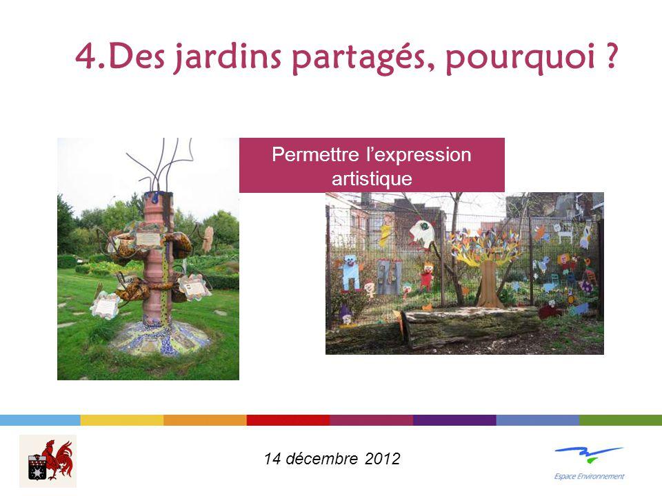 4.Des jardins partagés, pourquoi ? Permettre l'expression artistique 14 décembre 2012