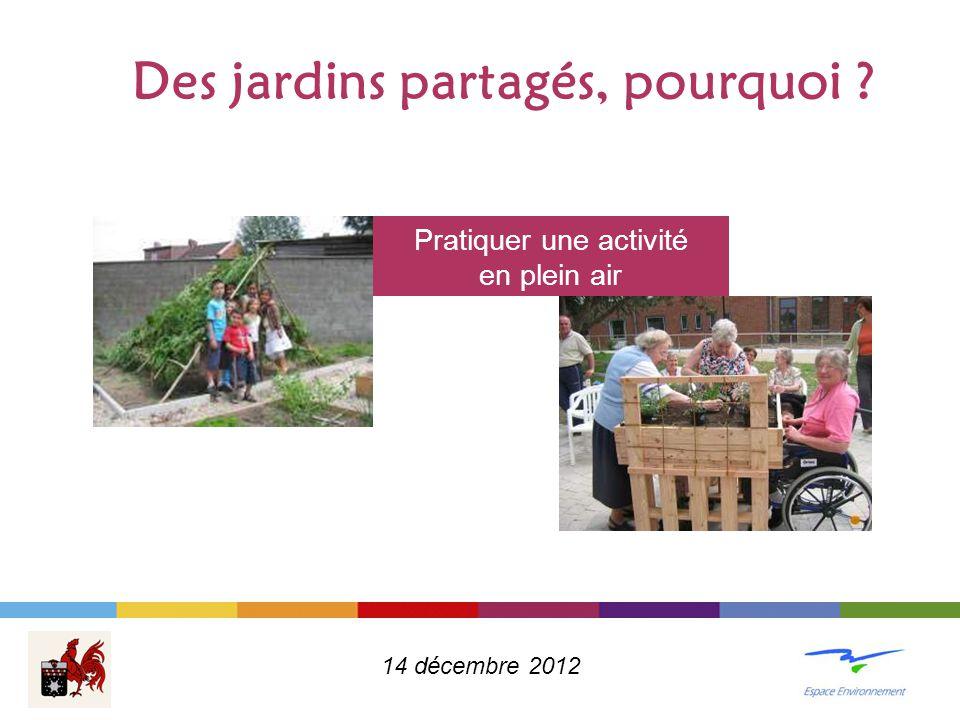 Des jardins partagés, pourquoi ? Pratiquer une activité en plein air 14 décembre 2012