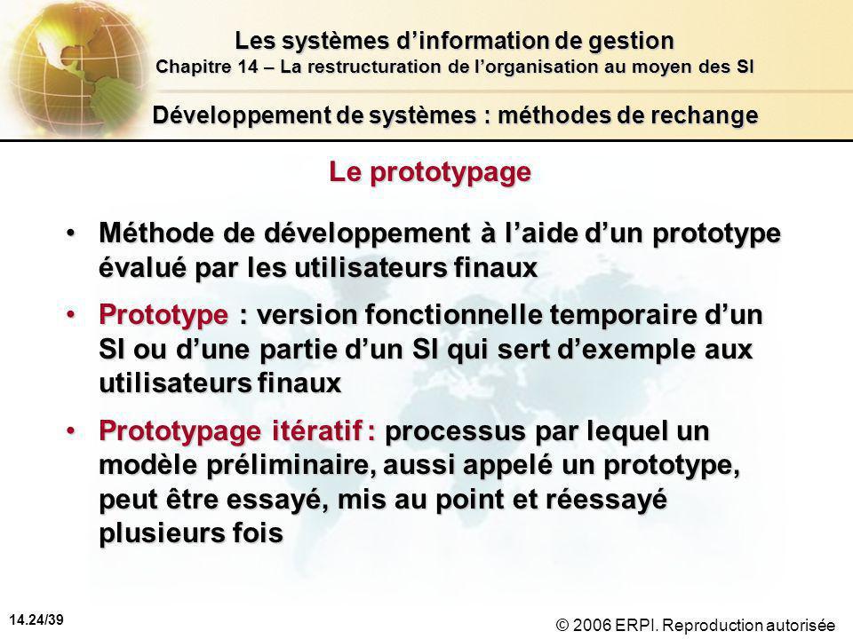 14.24/39 Les systèmes d'information de gestion Chapitre 14 – La restructuration de l'organisation au moyen des SI © 2006 ERPI.