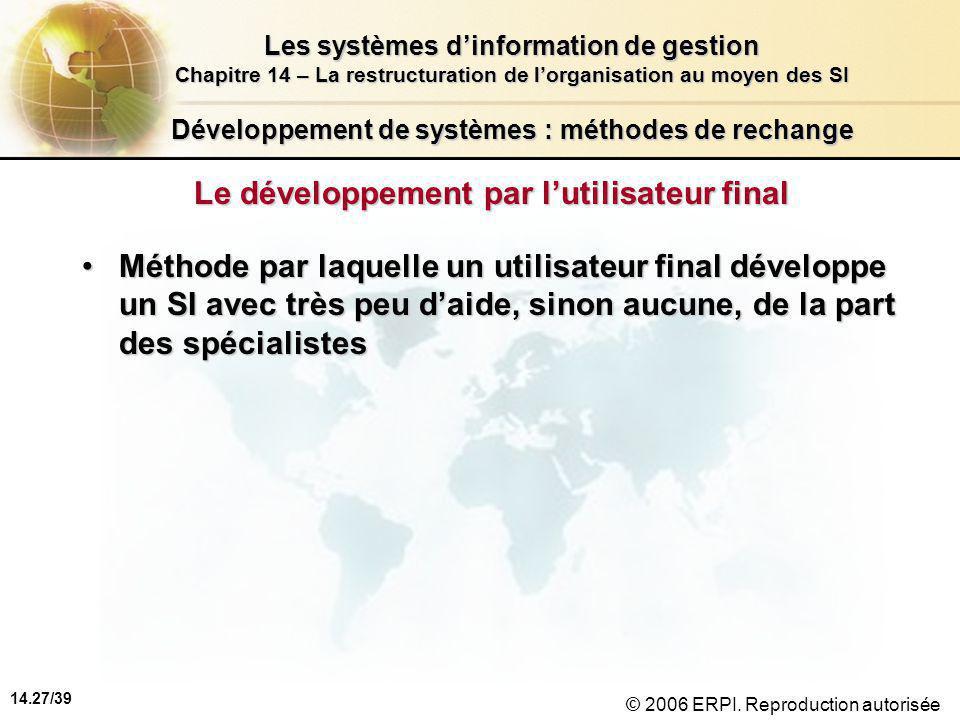 14.27/39 Les systèmes d'information de gestion Chapitre 14 – La restructuration de l'organisation au moyen des SI © 2006 ERPI.