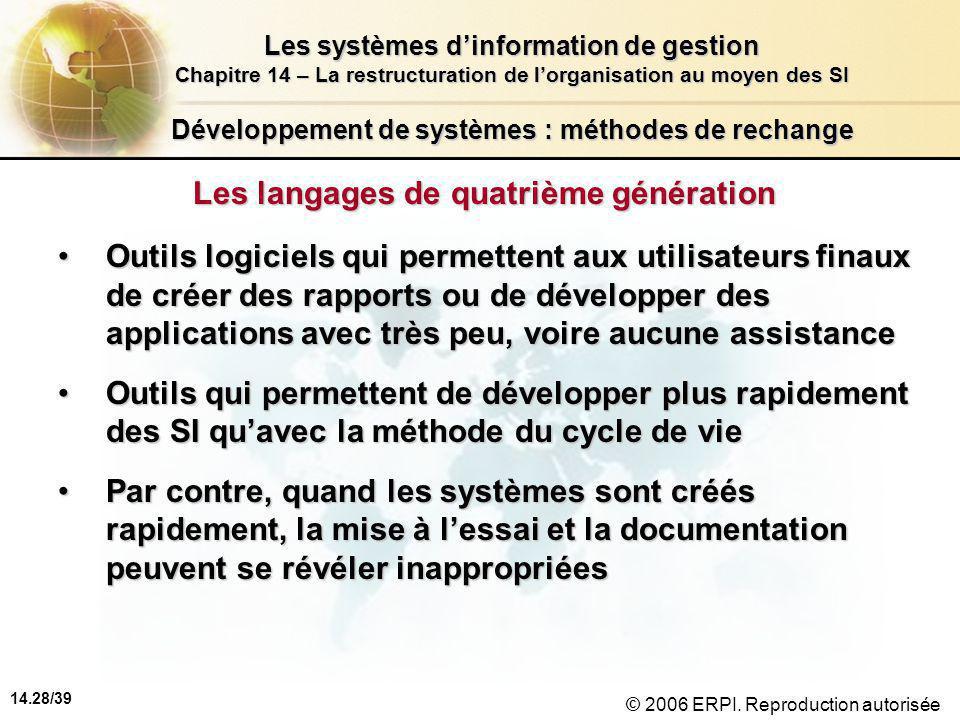 14.28/39 Les systèmes d'information de gestion Chapitre 14 – La restructuration de l'organisation au moyen des SI © 2006 ERPI.