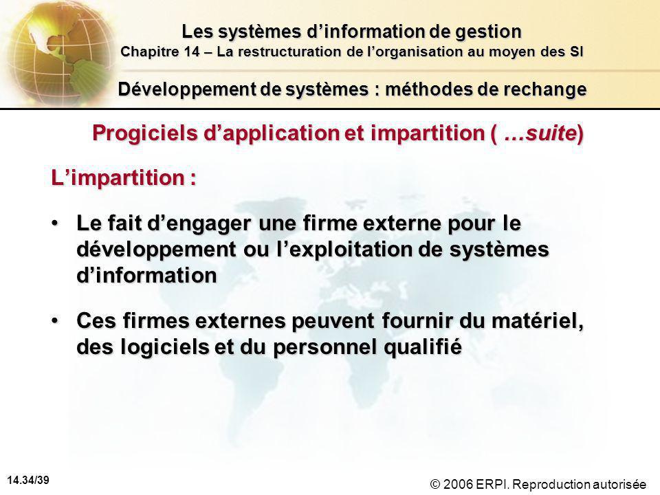 14.34/39 Les systèmes d'information de gestion Chapitre 14 – La restructuration de l'organisation au moyen des SI © 2006 ERPI.