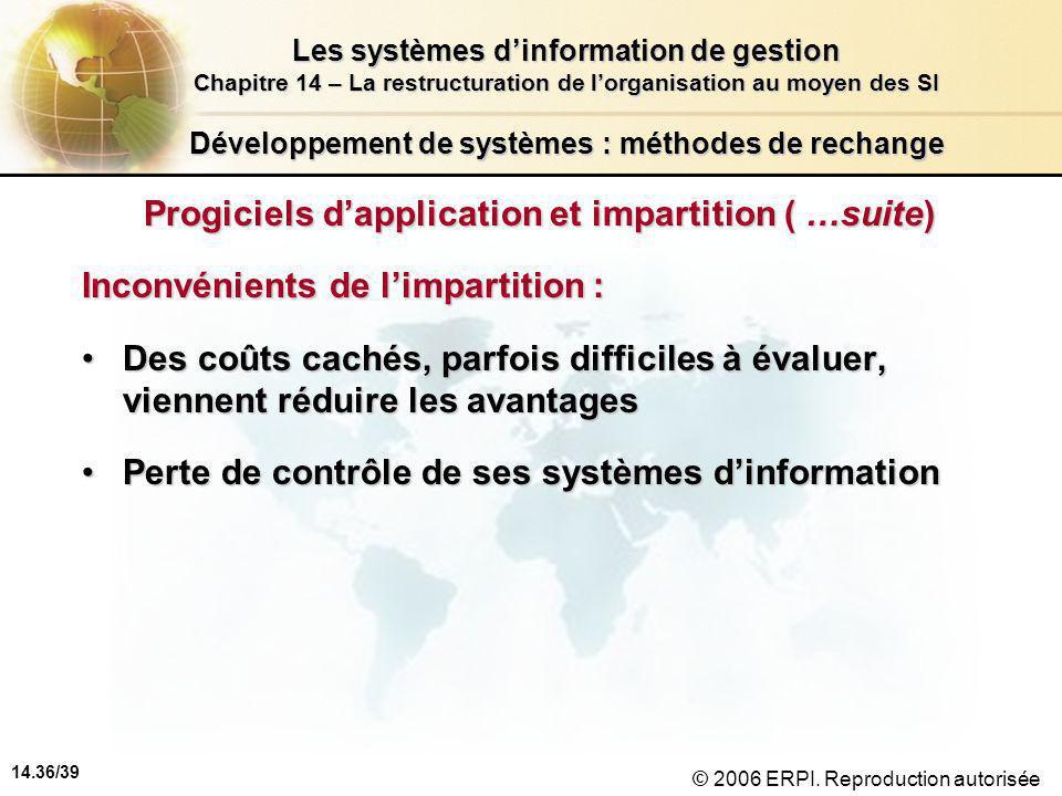 14.36/39 Les systèmes d'information de gestion Chapitre 14 – La restructuration de l'organisation au moyen des SI © 2006 ERPI.