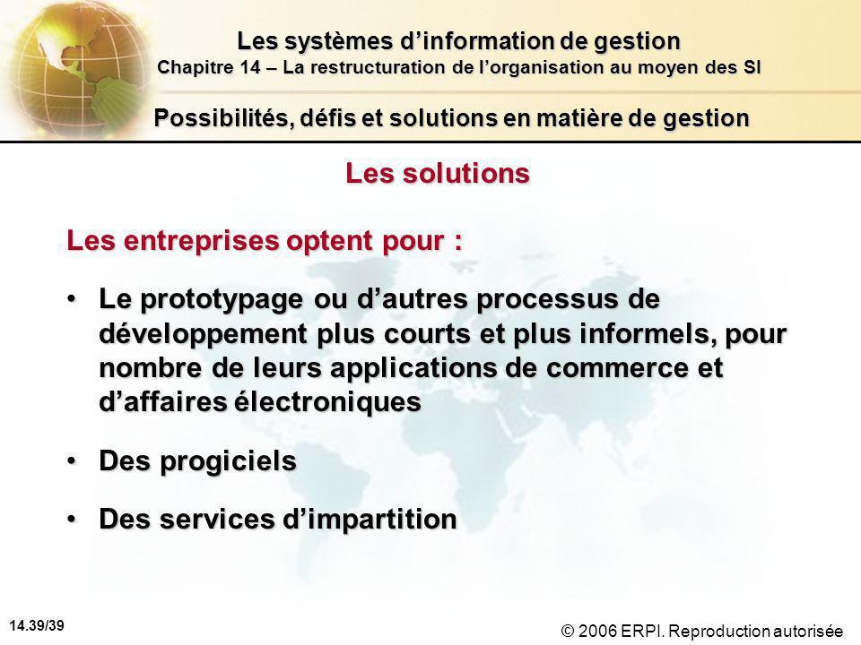 14.39/39 Les systèmes d'information de gestion Chapitre 14 – La restructuration de l'organisation au moyen des SI © 2006 ERPI.