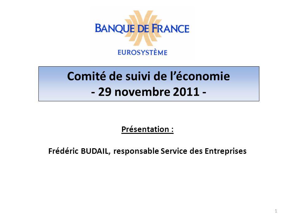 Présentation : Frédéric BUDAIL, responsable Service des Entreprises 1 Comité de suivi de l'économie - 29 novembre 2011 -