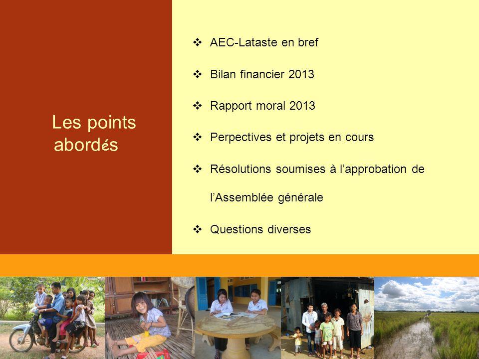 Les points abord é s  AEC-Lataste en bref  Bilan financier 2013  Rapport moral 2013  Perpectives et projets en cours  Résolutions soumises à l'ap