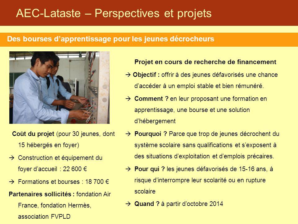 AEC-Lataste – Perspectives et projets Des bourses d'apprentissage pour les jeunes décrocheurs Projet en cours de recherche de financement  Objectif :