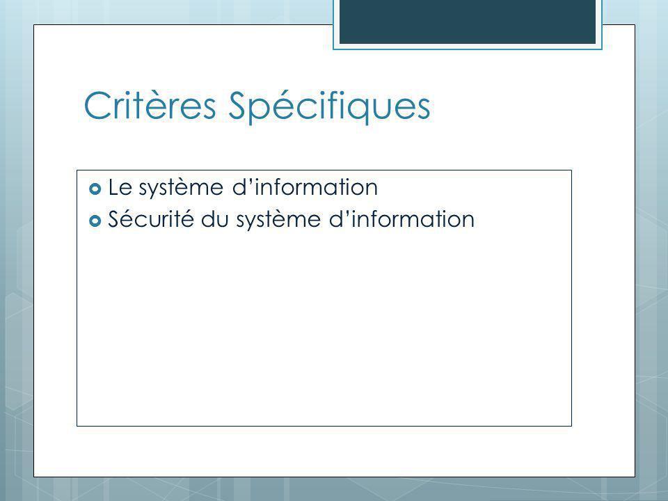 Critères Spécifiques  Le système d'information  Sécurité du système d'information