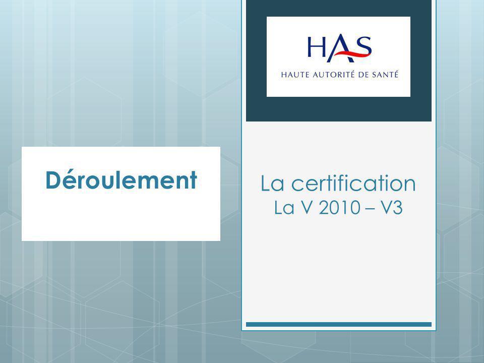 La certification La V 2010 – V3 Déroulement