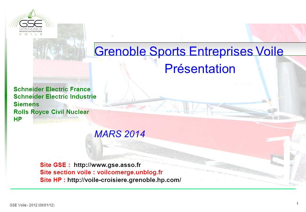1 1 GSE Voile - 2012 (09/01/12) Grenoble Sports Entreprises Voile Présentation MARS 2014 Schneider Electric France Schneider Electric Industrie Siemens Rolls Royce Civil Nuclear HP Site GSE : http://www.gse.asso.fr Site section voile : voilcomerge.unblog.fr Site HP : http://voile-croisiere.grenoble.hp.com/