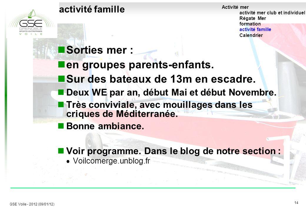 14 GSE Voile - 2012 (09/01/12) activité famille Activité mer activité mer club et individuel Régate Mer formation activité famille Calendrier Sorties mer : en groupes parents-enfants.