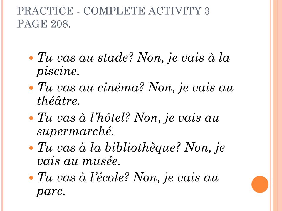 PRACTICE - COMPLETE ACTIVITY 3 PAGE 208.Tu vas au stade.