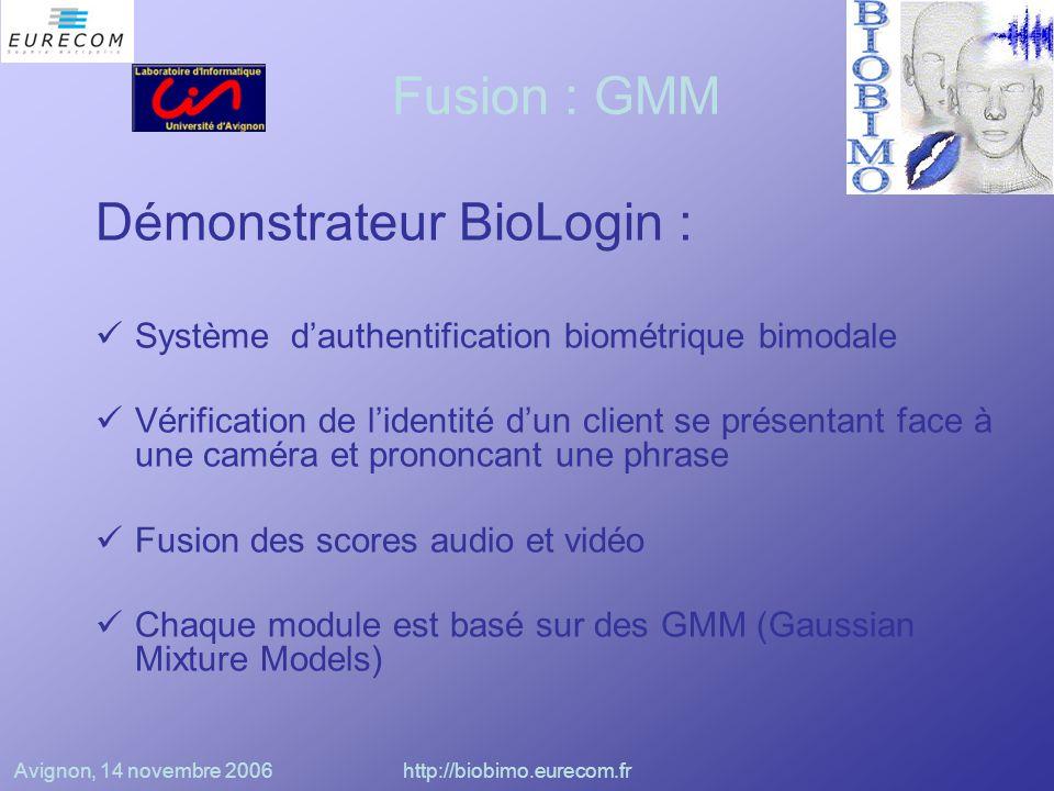 Avignon, 14 novembre 2006http://biobimo.eurecom.fr Fusion : HMM Combinaison de 2 HMM (audio et vidéo) pour obtenir un HMM à deux dimensions.