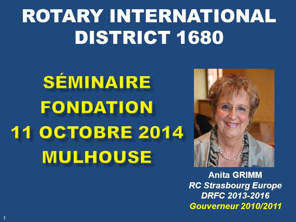 ROTARY INTERNATIONAL DISTRICT 1680 Anita GRIMM RC Strasbourg Europe DRFC 2013-2016 Gouverneur 2010/2011 1