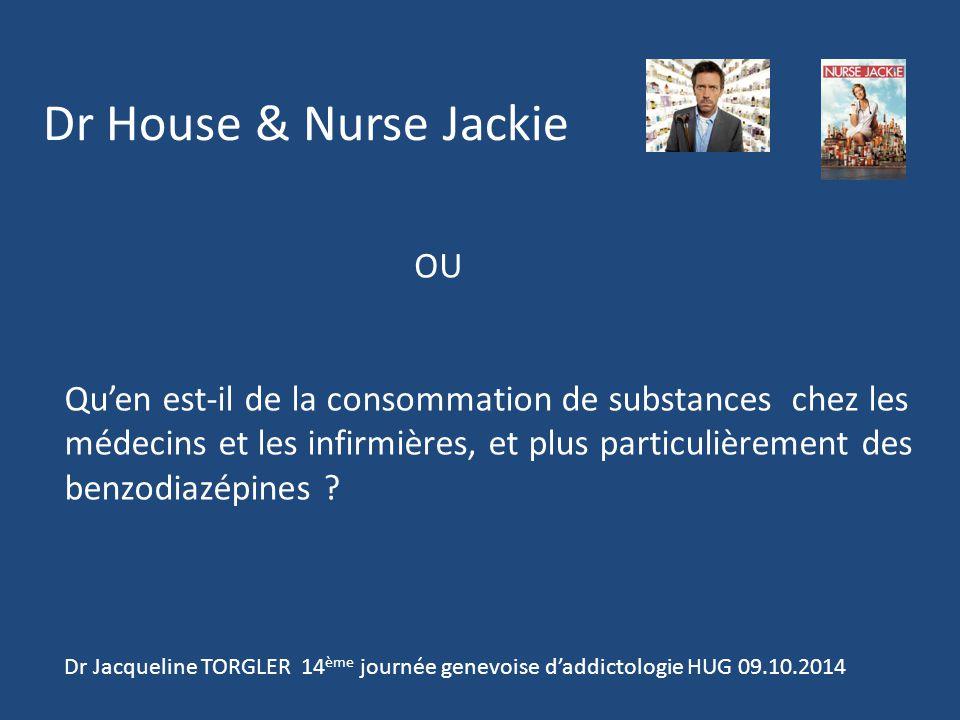 Dr House & Nurse Jackie Qu'en est-il de la consommation de substances chez les médecins et les infirmières, et plus particulièrement des benzodiazépines .