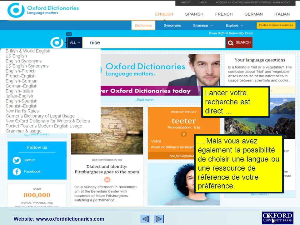 Vous pouvez rechercher l équivalent anglais d un mot espagnol, français, allemand et italien Website: www.oxforddictionaries.com