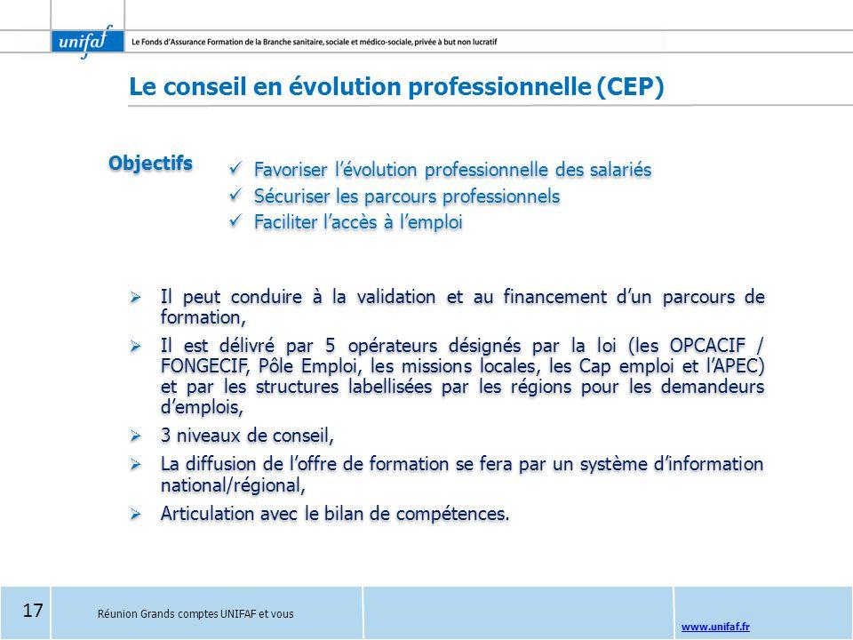 www.unifaf.fr  Il peut conduire à la validation et au financement d'un parcours de formation,  Il est délivré par 5 opérateurs désignés par la loi (