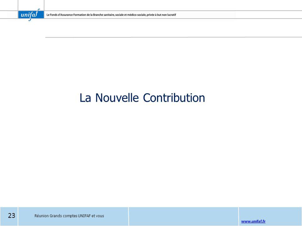 www.unifaf.fr La Nouvelle Contribution Réunion Grands comptes UNIFAF et vous 23