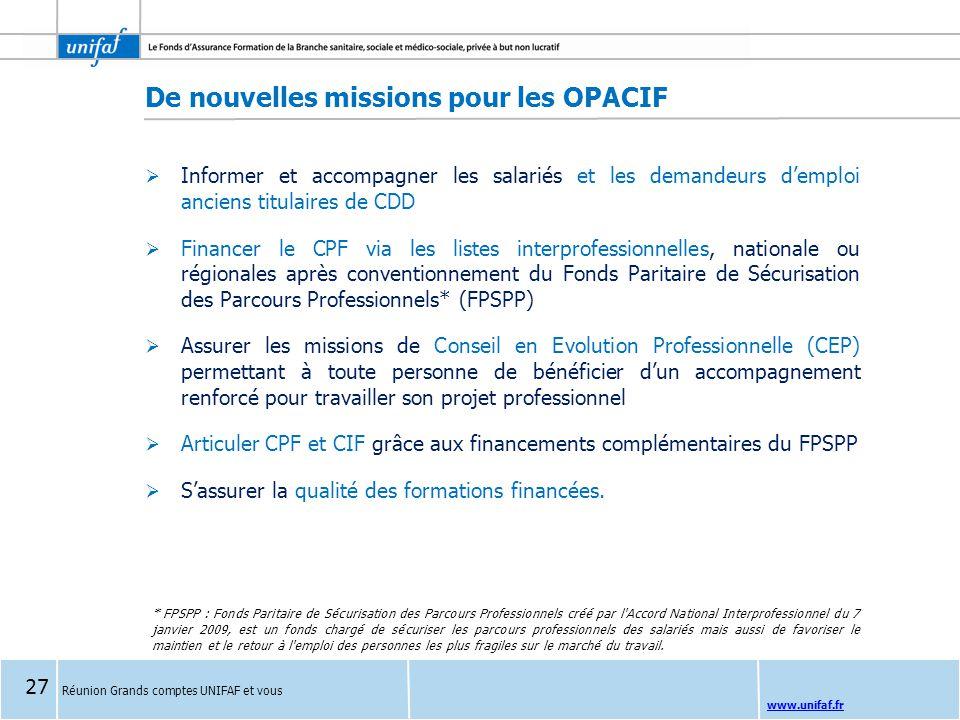 www.unifaf.fr Réunion Grands comptes UNIFAF et vous De nouvelles missions pour les OPACIF  Informer et accompagner les salariés et les demandeurs d'e