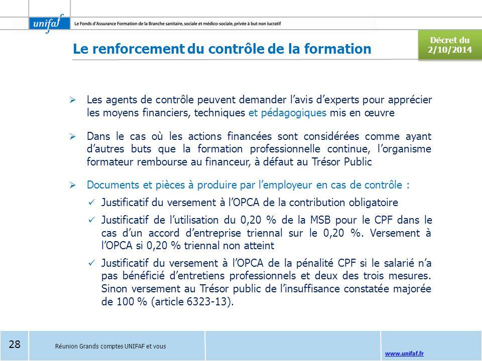 www.unifaf.fr Réunion Grands comptes UNIFAF et vous Le renforcement du contrôle de la formation  Les agents de contrôle peuvent demander l'avis d'exp