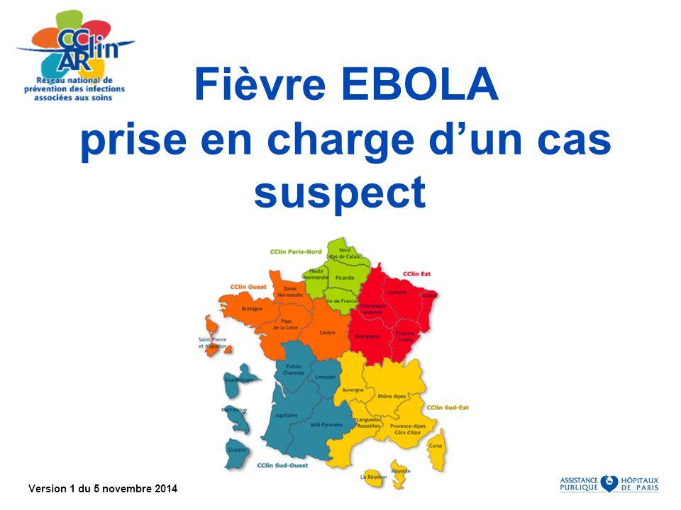 Version 1 du 5 novembre 2014 Fièvre EBOLA prise en charge d'un cas suspect
