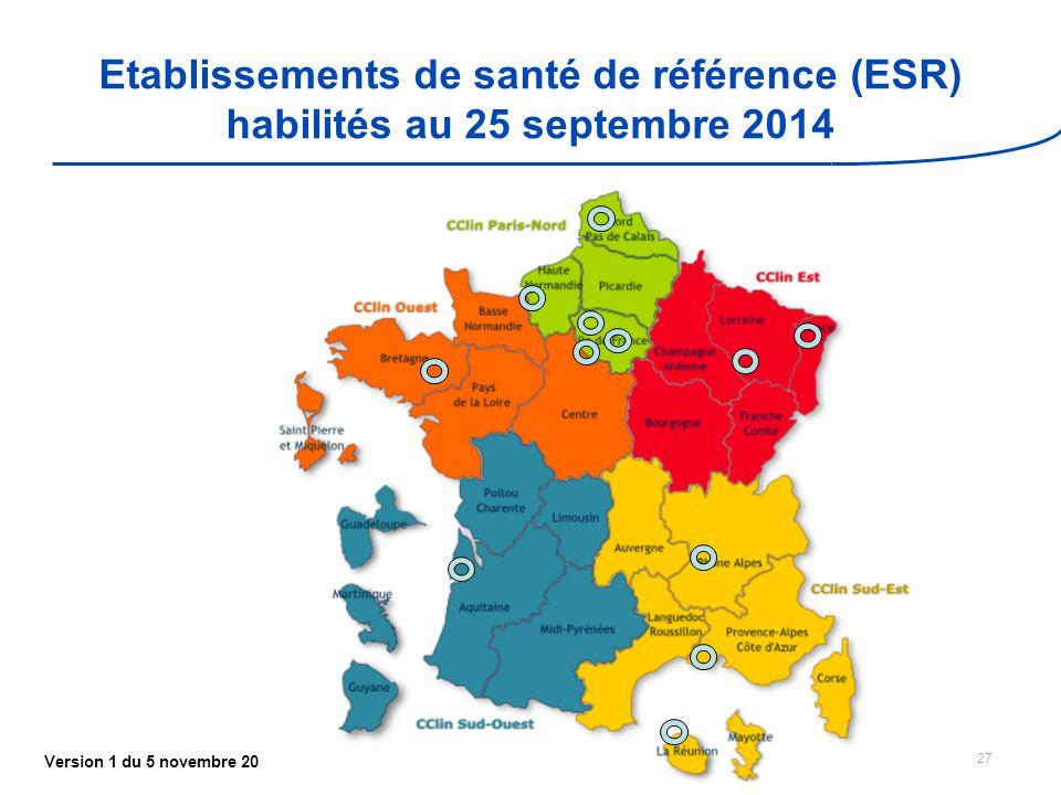 Version 1 du 5 novembre 2014 Etablissements de santé de référence (ESR) habilités au 25 septembre 2014 27
