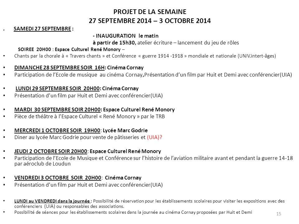 PROJET DE LA SEMAINE 27 SEPTEMBRE 2014 – 3 OCTOBRE 2014. SAMEDI 27 SEPTEMBRE : - INAUGURATION le matin à partir de 15h30, atelier écriture – lancement