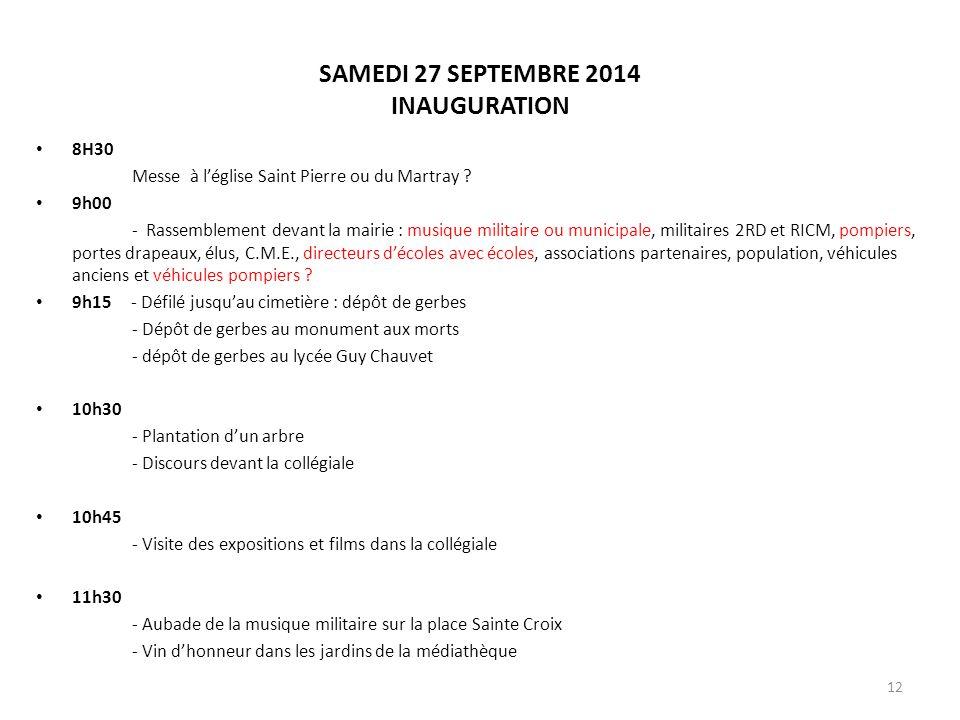 SAMEDI 27 SEPTEMBRE 2014 INAUGURATION 8H30 Messe à l'église Saint Pierre ou du Martray ? 9h00 - Rassemblement devant la mairie : musique militaire ou
