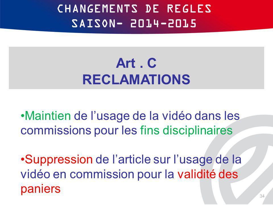 CHANGEMENTS DE REGLES SAISON- 2014-2015 Maintien de l'usage de la vidéo dans les commissions pour les fins disciplinaires Suppression de l'article sur